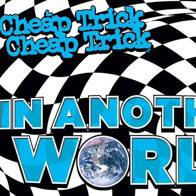Cheap Trick -- In Another World